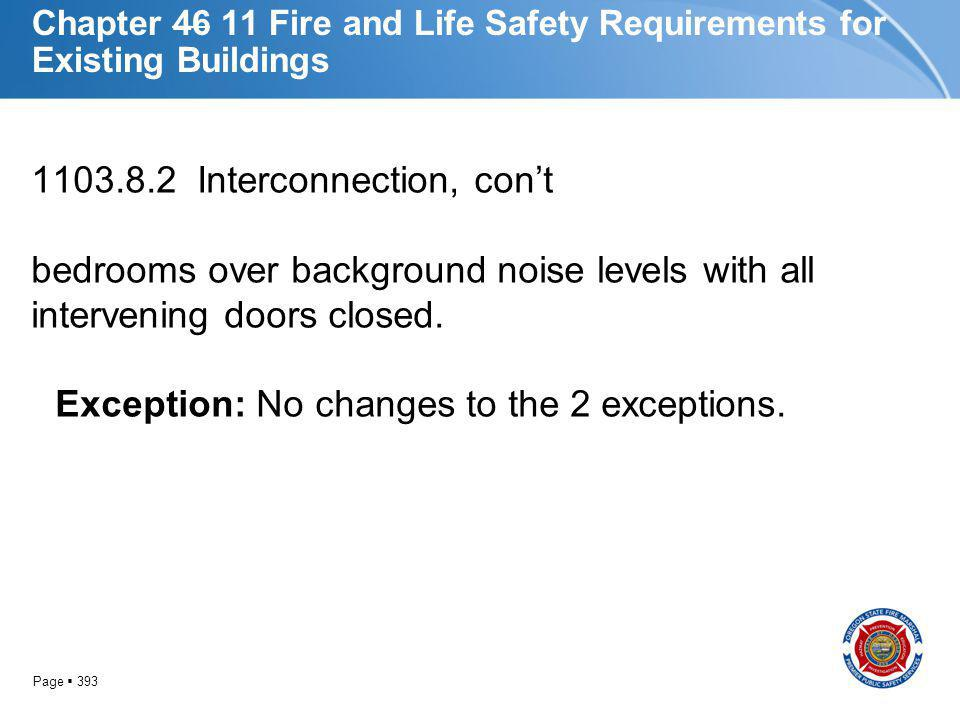 Page 393 Chapter 46 11 Fire and Life Safety Requirements for Existing Buildings 1103.8.2 Interconnection, cont bedrooms over background noise levels w