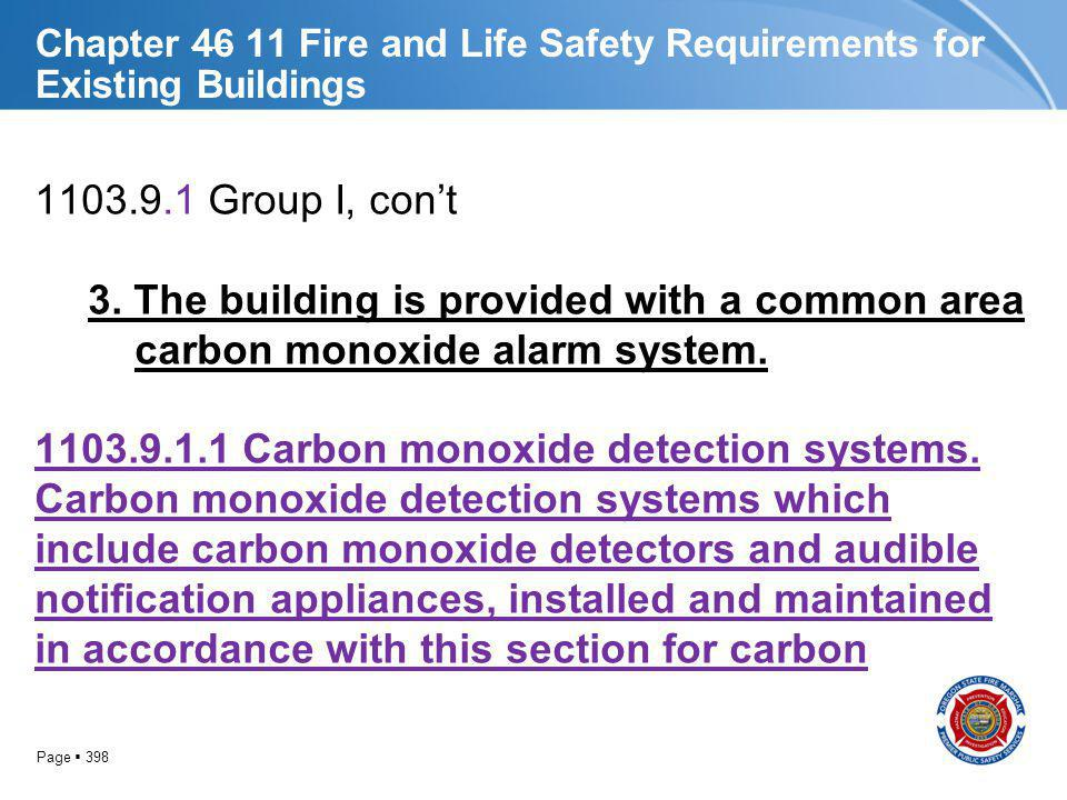 Page 398 Chapter 46 11 Fire and Life Safety Requirements for Existing Buildings 1103.9.1 Group I, cont 3. The building is provided with a common area