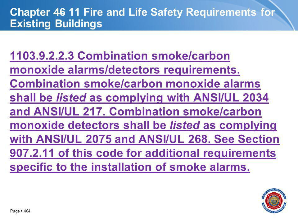 Page 404 Chapter 46 11 Fire and Life Safety Requirements for Existing Buildings 1103.9.2.2.3 Combination smoke/carbon monoxide alarms/detectors requir