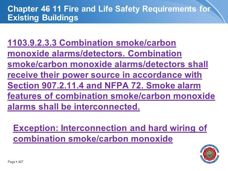 Page 407 Chapter 46 11 Fire and Life Safety Requirements for Existing Buildings 1103.9.2.3.3 Combination smoke/carbon monoxide alarms/detectors. Combi