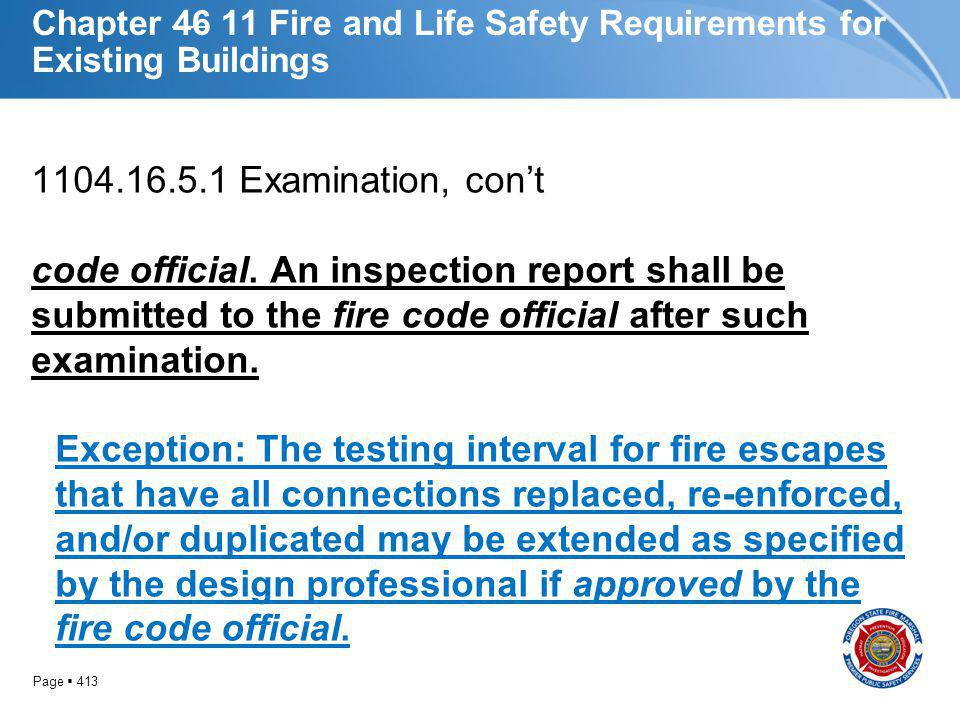 Page 413 Chapter 46 11 Fire and Life Safety Requirements for Existing Buildings 1104.16.5.1 Examination, cont code official. An inspection report shal