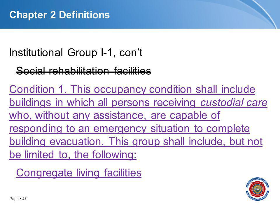 Page 47 Chapter 2 Definitions Institutional Group I-1, cont Social rehabilitation facilities Condition 1. This occupancy condition shall include build