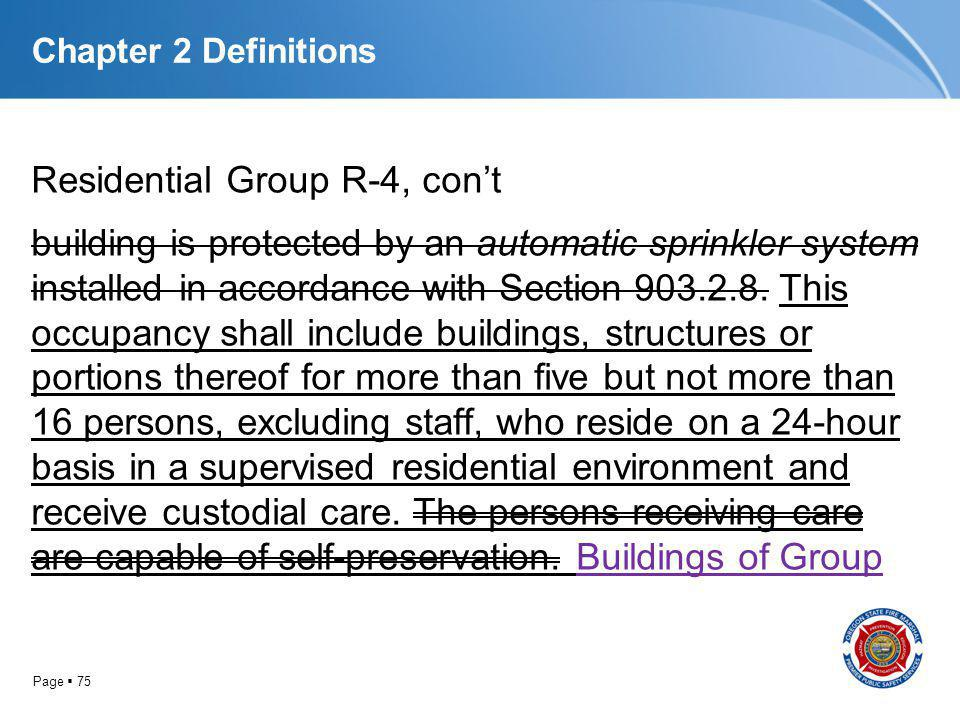 Page 75 Chapter 2 Definitions Residential Group R-4, cont building is protected by an automatic sprinkler system installed in accordance with Section