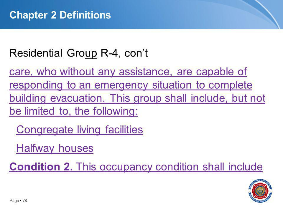 Page 78 Chapter 2 Definitions Residential Group R-4, cont care, who without any assistance, are capable of responding to an emergency situation to com