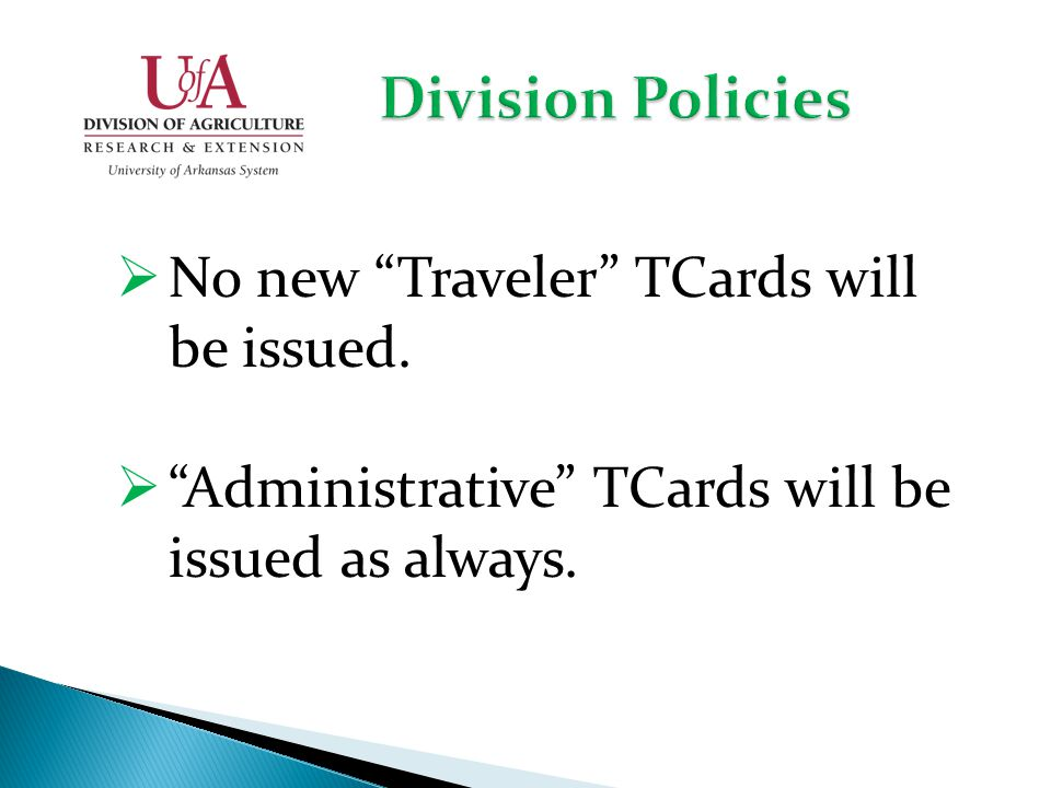 No new Traveler TCards will be issued. Administrative TCards will be issued as always.