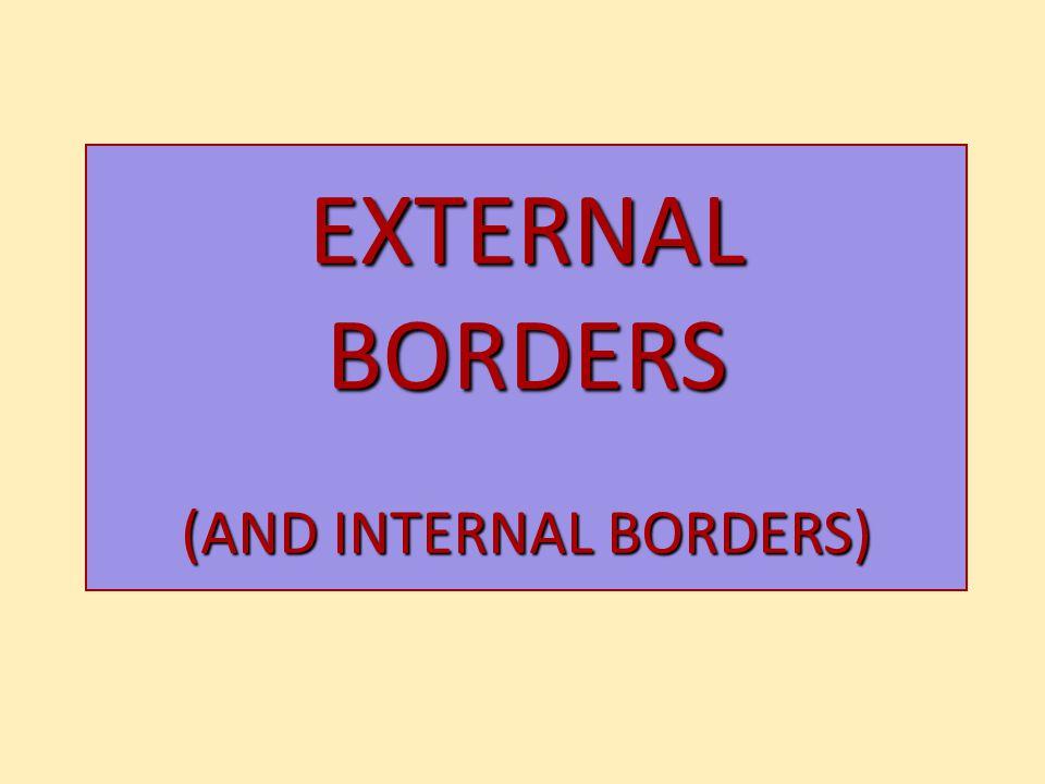 EXTERNAL BORDERS (AND INTERNAL BORDERS)