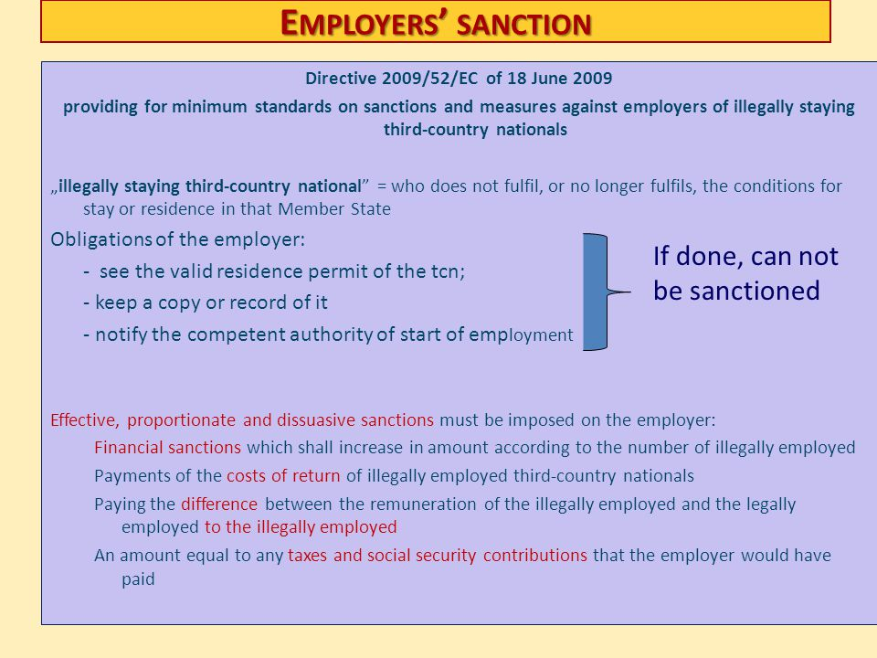 E MPLOYERS SANCTION Directive 2009/52/EC of 18 June 2009 providing for minimum standards on sanctions and measures against employers of illegally stay