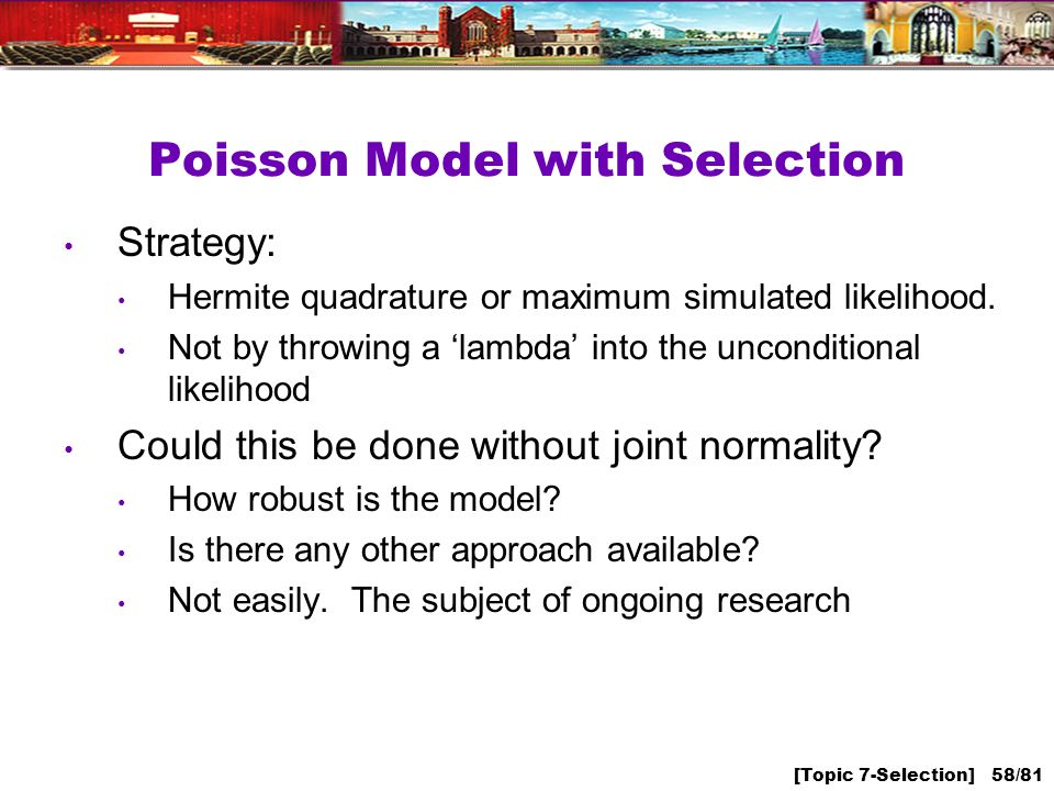 [Topic 7-Selection] 58/81 Poisson Model with Selection Strategy: Hermite quadrature or maximum simulated likelihood.
