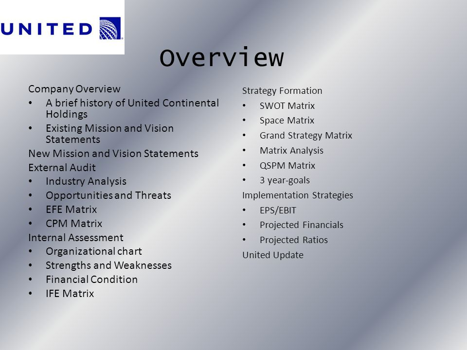 Overview Company Overview A brief history of United Continental Holdings Existing Mission and Vision Statements New Mission and Vision Statements Exte