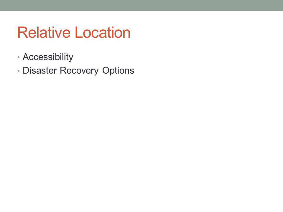 Relative Location Accessibility Disaster Recovery Options