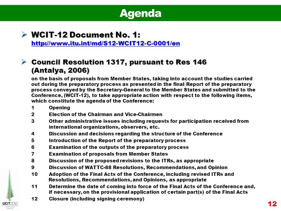 WCIT-12 Document No. 1: http://www.itu.int/md/S12-WCIT12-C-0001/en WCIT-12 Document No.