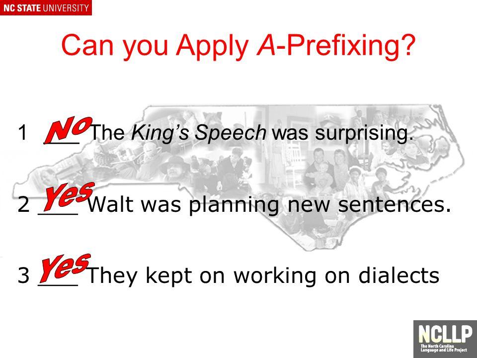 1___ The Kings Speech was surprising.2 ___ Walt was planning new sentences.