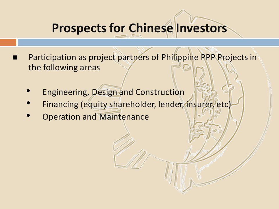 Participation as project partners of Philippine PPP Projects in the following areas Engineering, Design and Construction Financing (equity shareholder