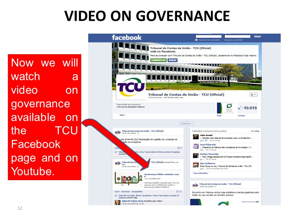 VIDEO ON GOVERNANCE 12 Now we will watch a video on governance available on the TCU Facebook page and on Youtube.