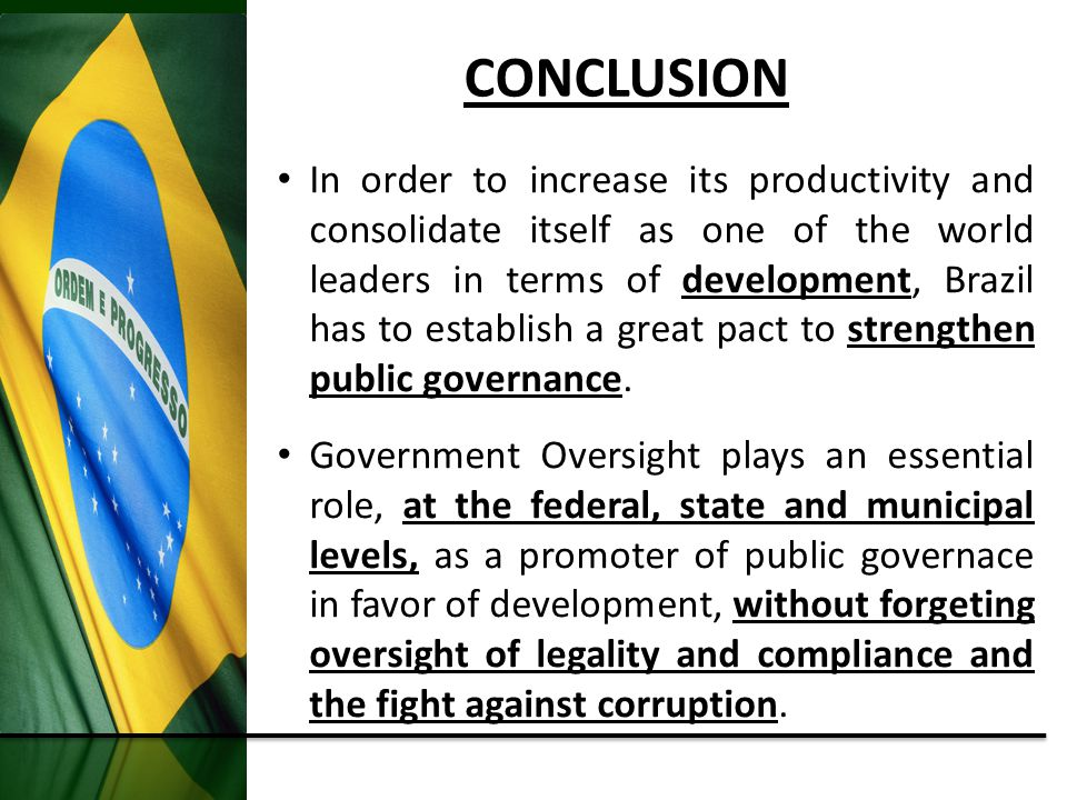 In order to increase its productivity and consolidate itself as one of the world leaders in terms of development, Brazil has to establish a great pact to strengthen public governance.