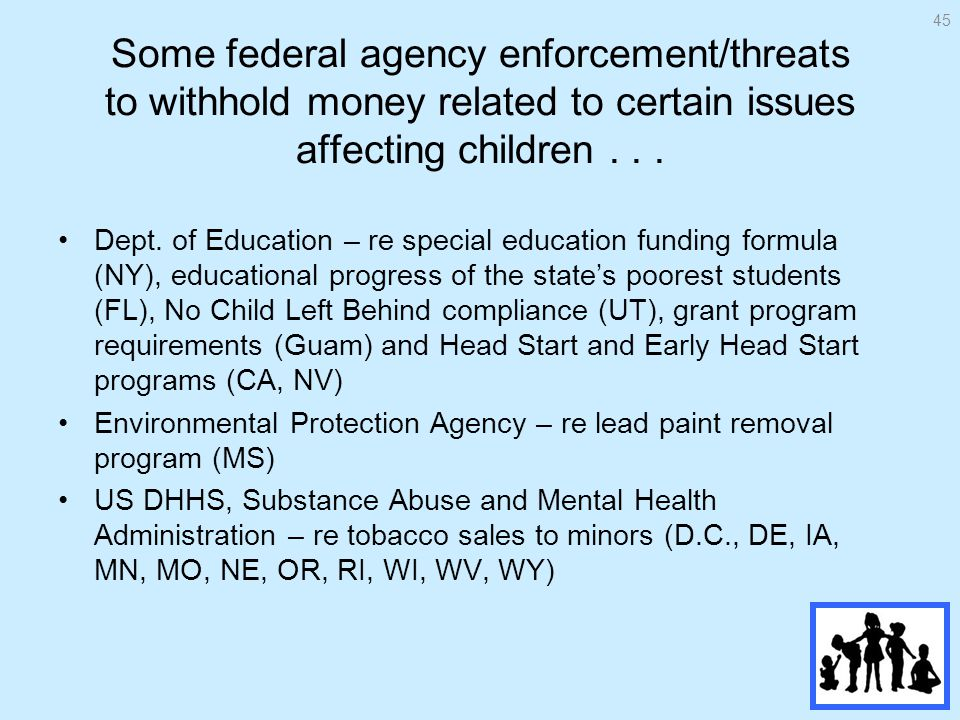 Some federal agency enforcement/threats to withhold money related to certain issues affecting children...