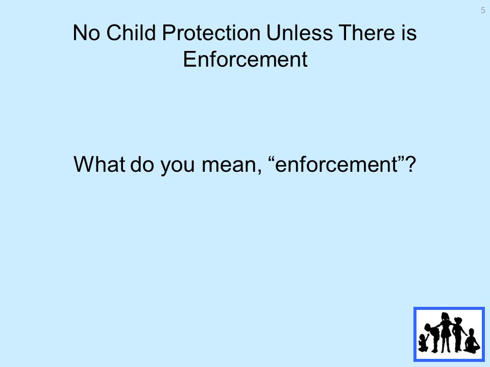 What do you mean, enforcement 5