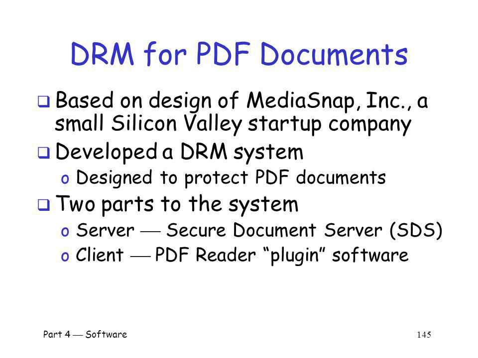 Part 4 Software 144 Software-based DRM Strong software-based DRM is impossible Why.