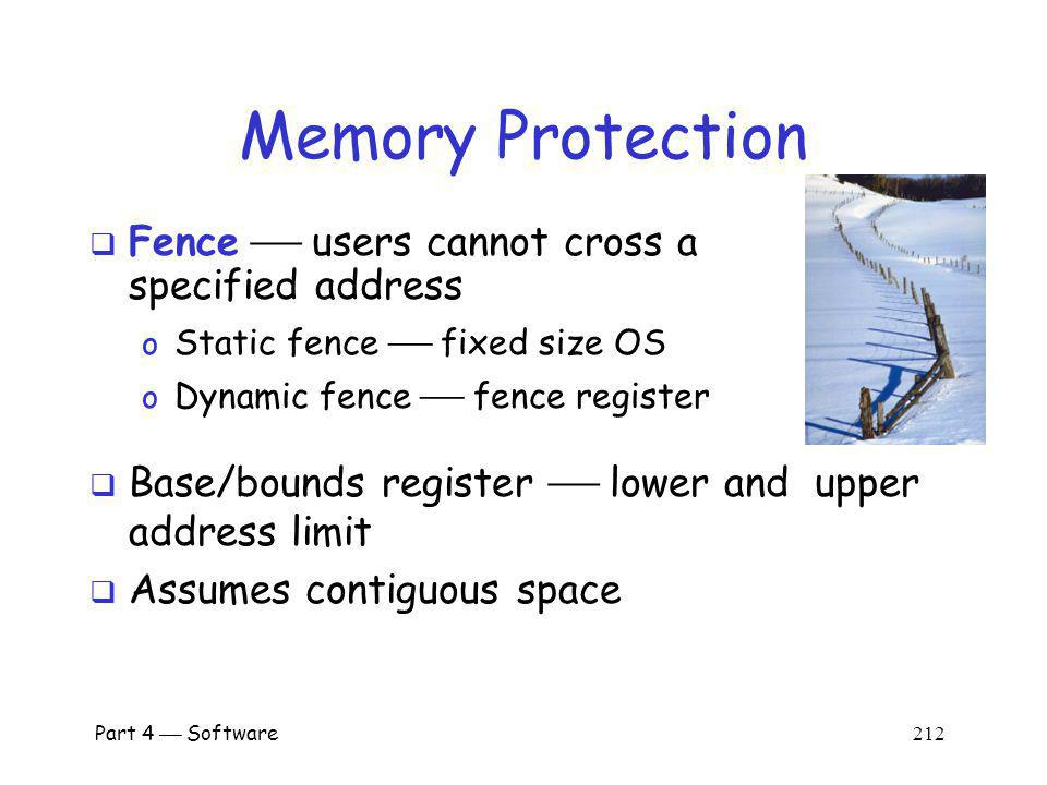 Part 4 Software 211 Memory Protection Fundamental problem o How to keep users/processes separate.