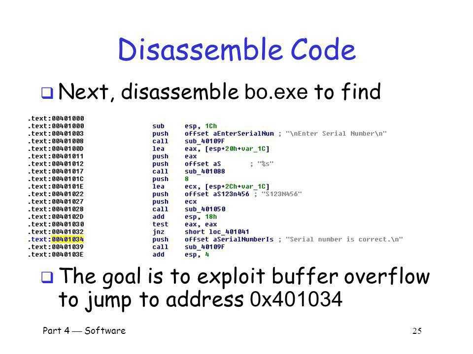 Part 4 Software 24 Buffer Overflow Present? By trial and error, attacker discovers apparent buffer overflow Note that 0x41 is ASCII for A Looks like r