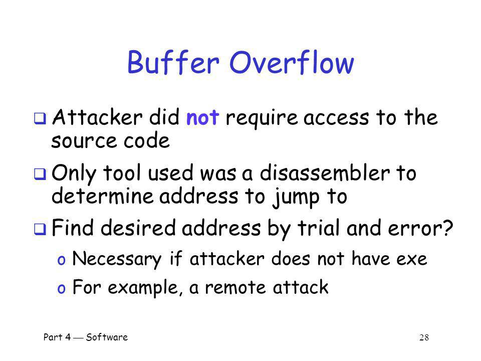 Part 4 Software 27 Overflow Attack, Take 2 Reverse the byte order to 4^P@ and… Success.