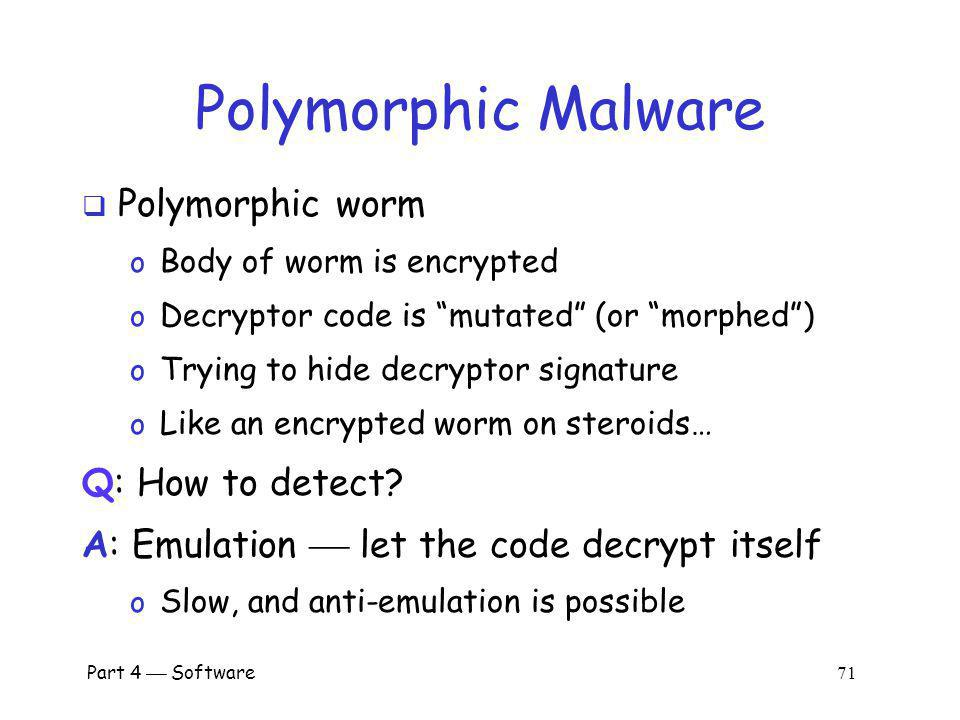 Part 4 Software 70 Encrypted Viruses How to detect encrypted viruses.