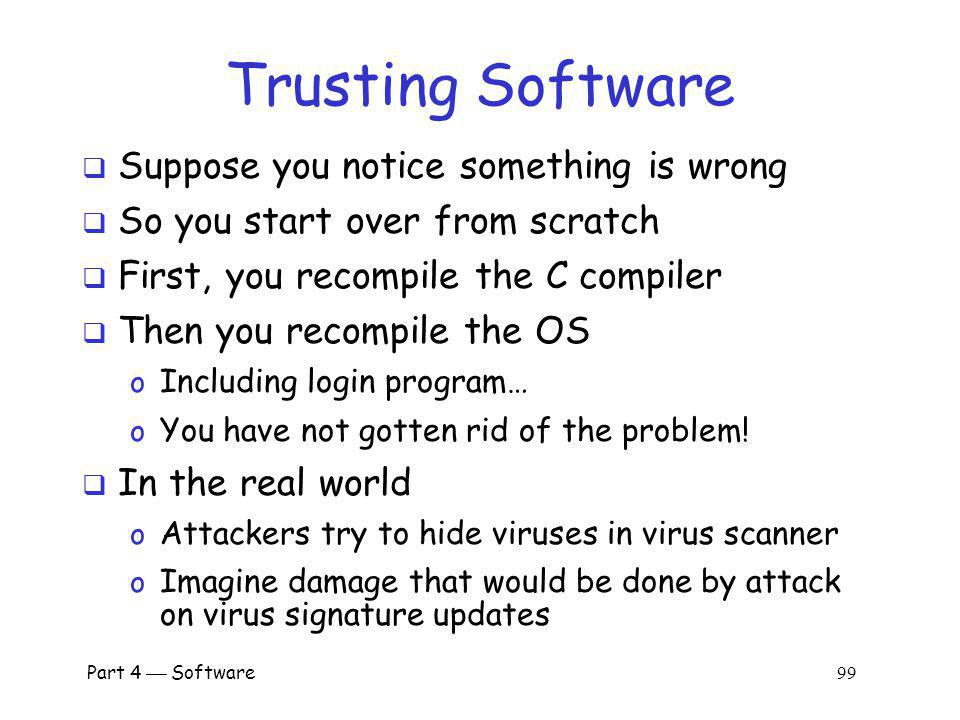 Part 4 Software 98 Trusting Software Can you ever trust software.