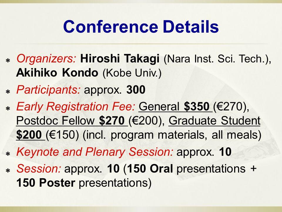 Conference Details Organizers: Hiroshi Takagi (Nara Inst.
