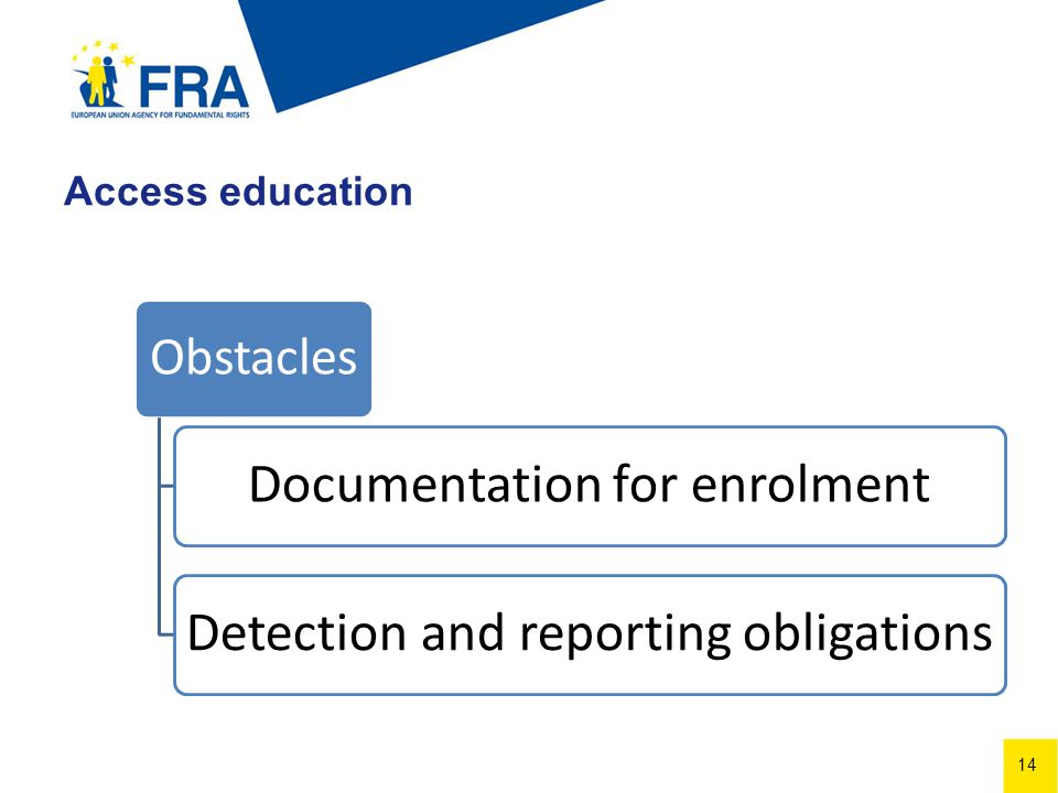 14 Access education Obstacles Documentation for enrolmentDetection and reporting obligations