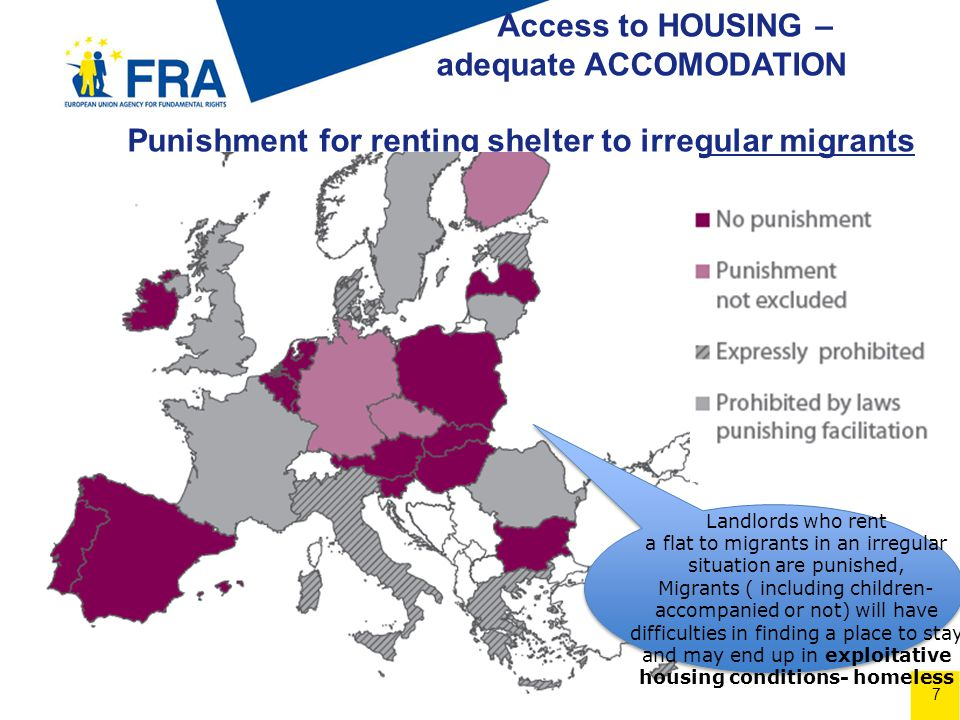 7 Access to HOUSING – adequate ACCOMODATION Punishment for renting shelter to irregular migrants Landlords who rent a flat to migrants in an irregular situation are punished, Migrants ( including children- accompanied or not) will have difficulties in finding a place to stay and may end up in exploitative housing conditions- homeless