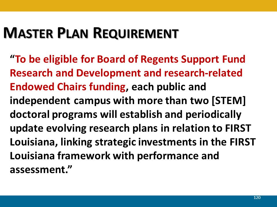 M ASTER P LAN R EQUIREMENT To be eligible for Board of Regents Support Fund Research and Development and research-related Endowed Chairs funding, each