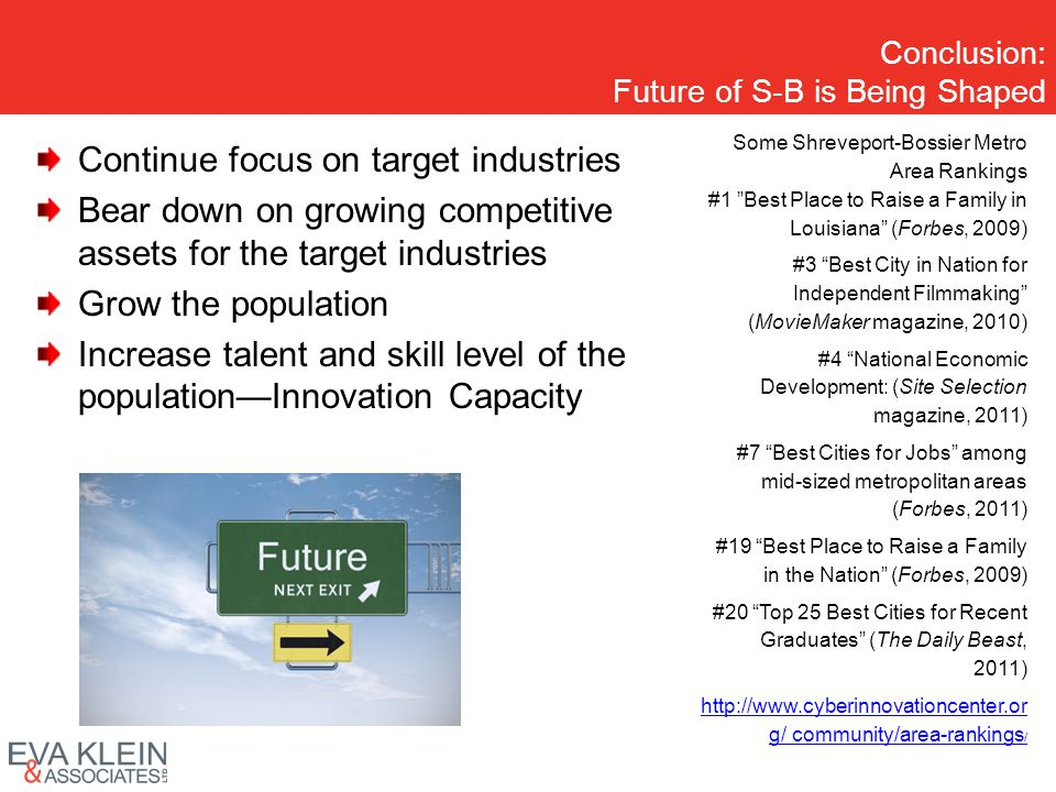 Conclusion: Future of S-B is Being Shaped Continue focus on target industries Bear down on growing competitive assets for the target industries Grow t
