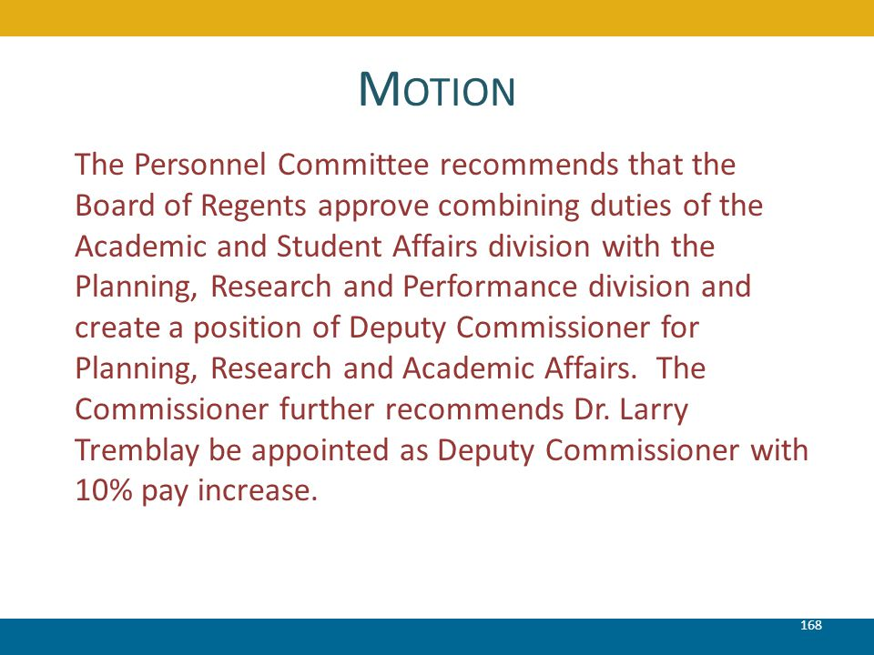 M OTION 168 The Personnel Committee recommends that the Board of Regents approve combining duties of the Academic and Student Affairs division with th