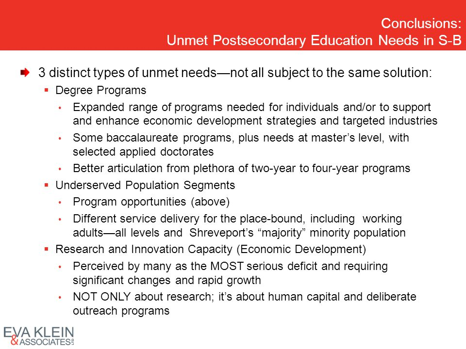 Conclusions: Unmet Postsecondary Education Needs in S-B 3 distinct types of unmet needsnot all subject to the same solution: Degree Programs Expanded