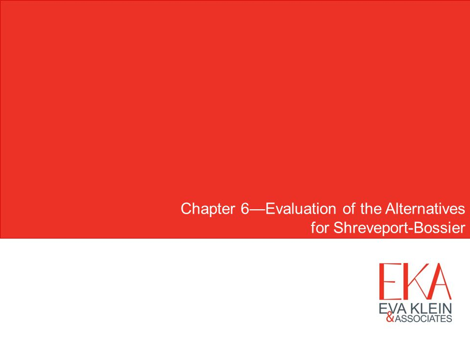 Chapter 6Evaluation of the Alternatives for Shreveport-Bossier
