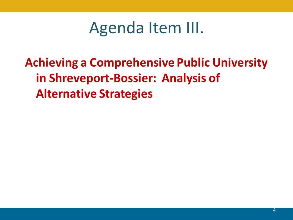 A Comprehensive Public Institution in Shreveport-Bossier: Analysis of Alternative Strategies Presentation of Report February 2012