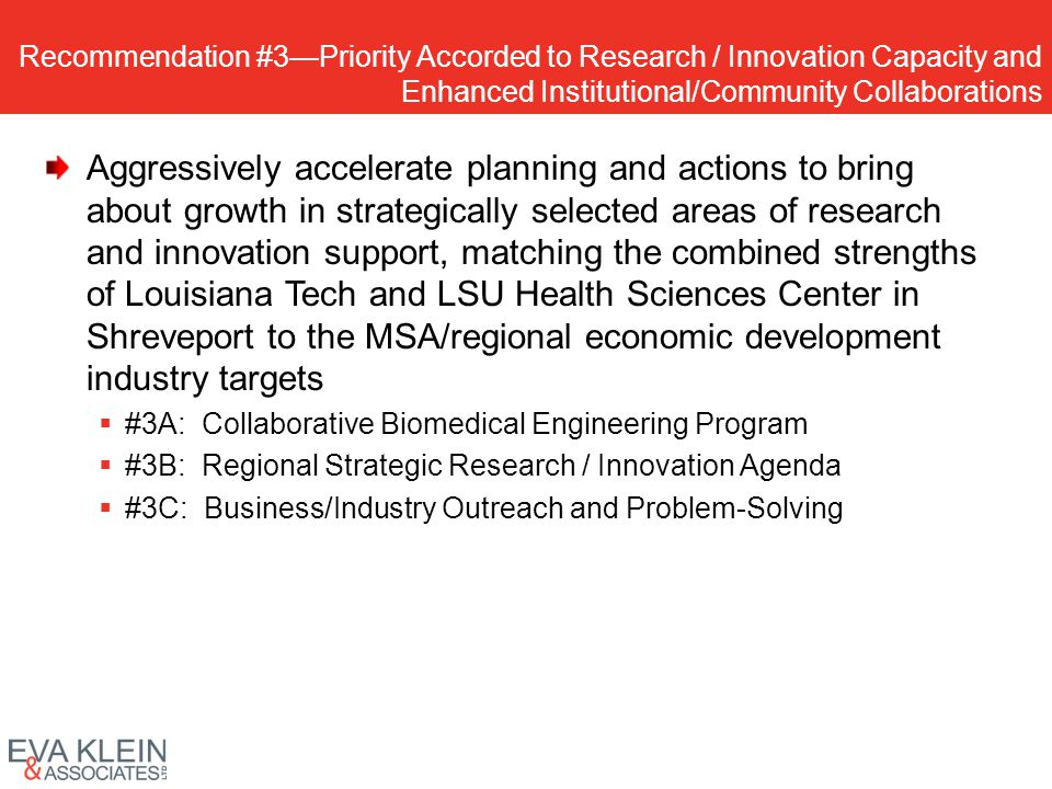 Recommendation #3Priority Accorded to Research / Innovation Capacity and Enhanced Institutional/Community Collaborations Aggressively accelerate plann