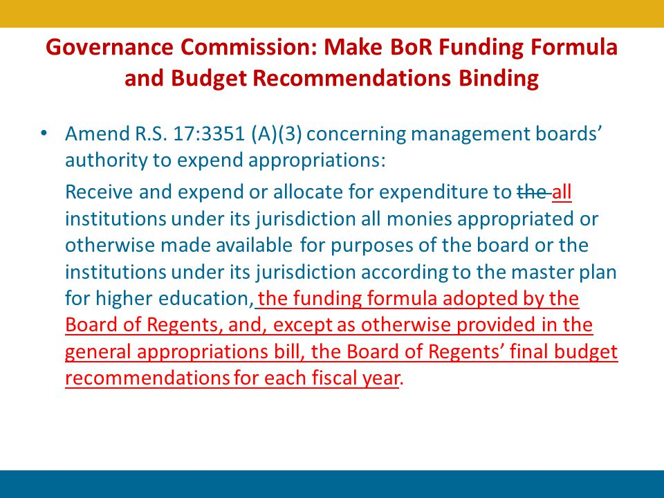 Governance Commission: Make BoR Funding Formula and Budget Recommendations Binding Amend R.S. 17:3351 (A)(3) concerning management boards authority to