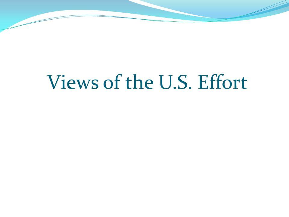 Views of the U.S. Effort