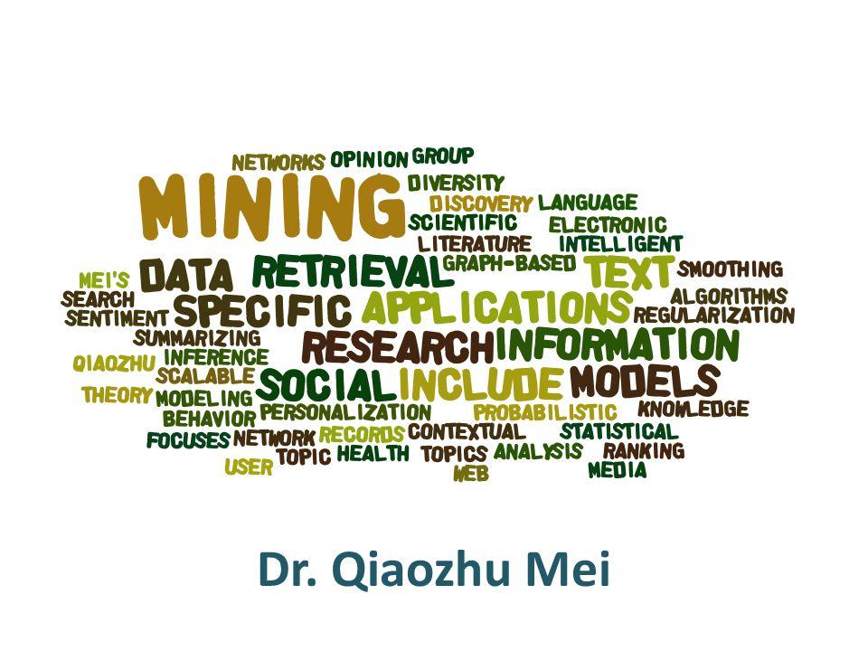Dr. Qiaozhu Mei