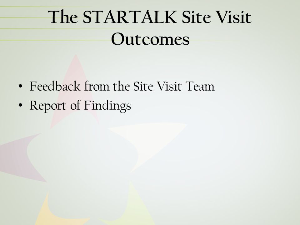 The STARTALK Site Visit Outcomes Feedback from the Site Visit Team Report of Findings