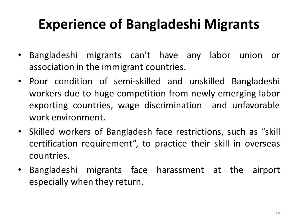 Experience of Bangladeshi Migrants Bangladeshi migrants cant have any labor union or association in the immigrant countries.