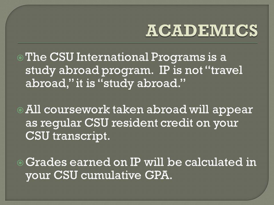The CSU International Programs is a study abroad program.