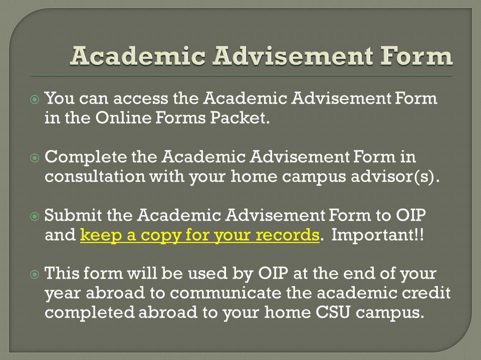 You can access the Academic Advisement Form in the Online Forms Packet.