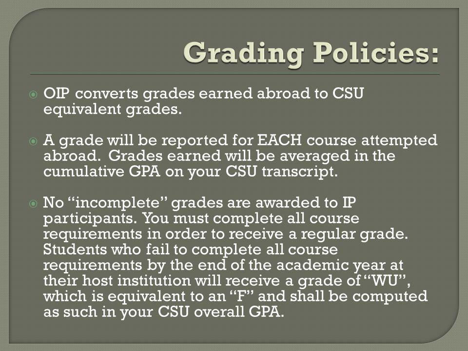 OIP converts grades earned abroad to CSU equivalent grades.