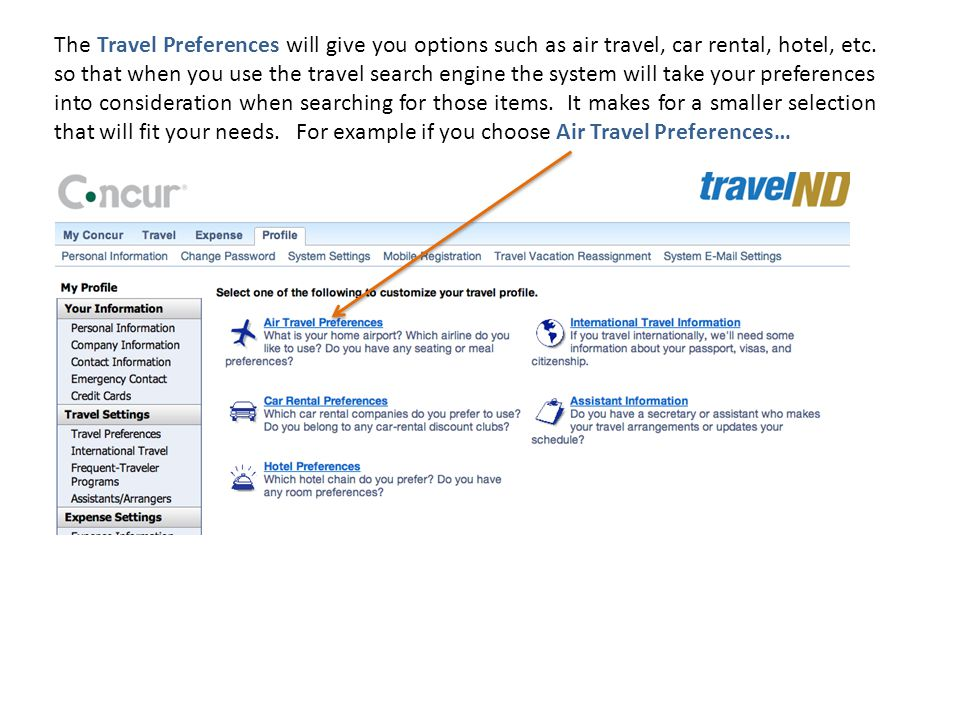 The Travel Preferences will give you options such as air travel, car rental, hotel, etc.