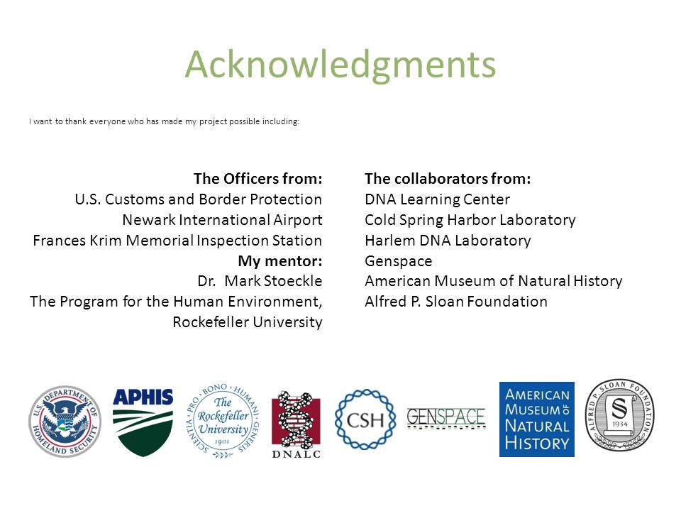 Acknowledgments I want to thank everyone who has made my project possible including: The Officers from: U.S.