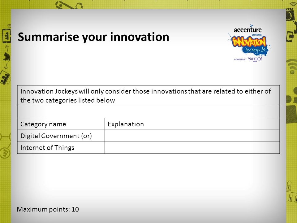 Summarise your innovation Innovation Jockeys will only consider those innovations that are related to either of the two categories listed below Catego
