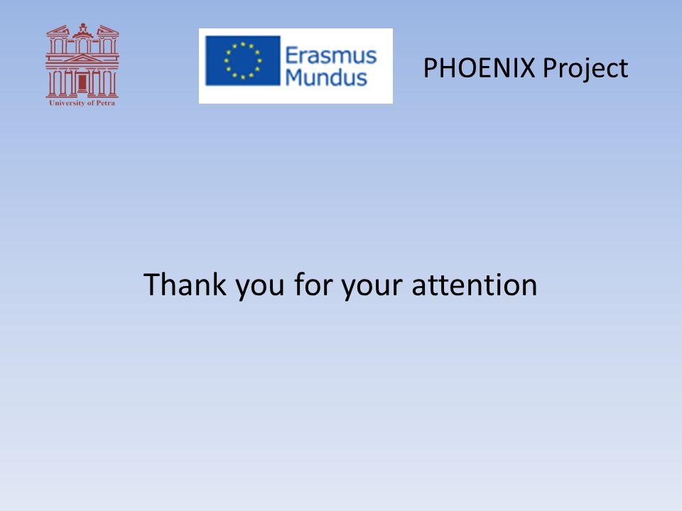 PHOENIX Project Thank you for your attention
