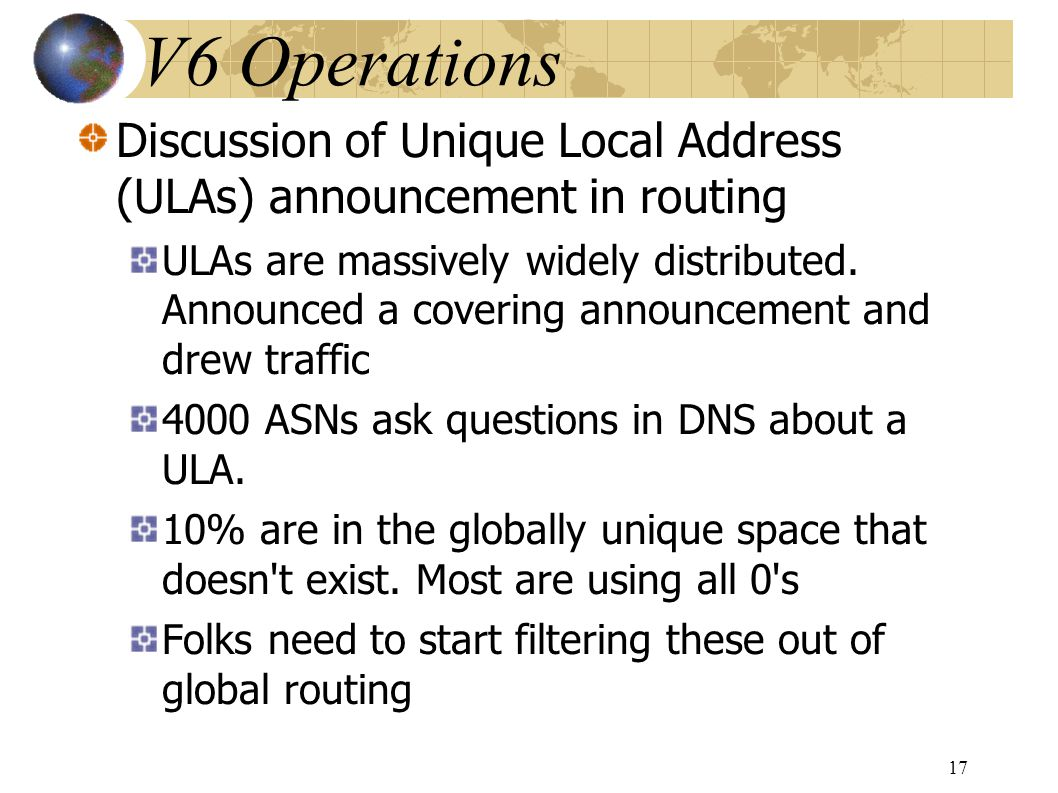 Discussion of Unique Local Address (ULAs) announcement in routing ULAs are massively widely distributed.